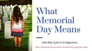What Memorial Day Means 2019 National Day of Remembrance