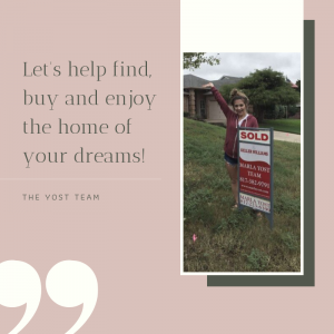 Yost Team Helping You Find Buy and Enjoy the Home of Your Dreams